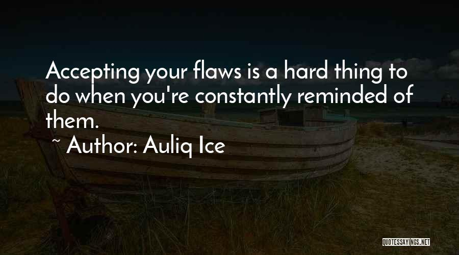 Mistakes And Flaws Quotes By Auliq Ice