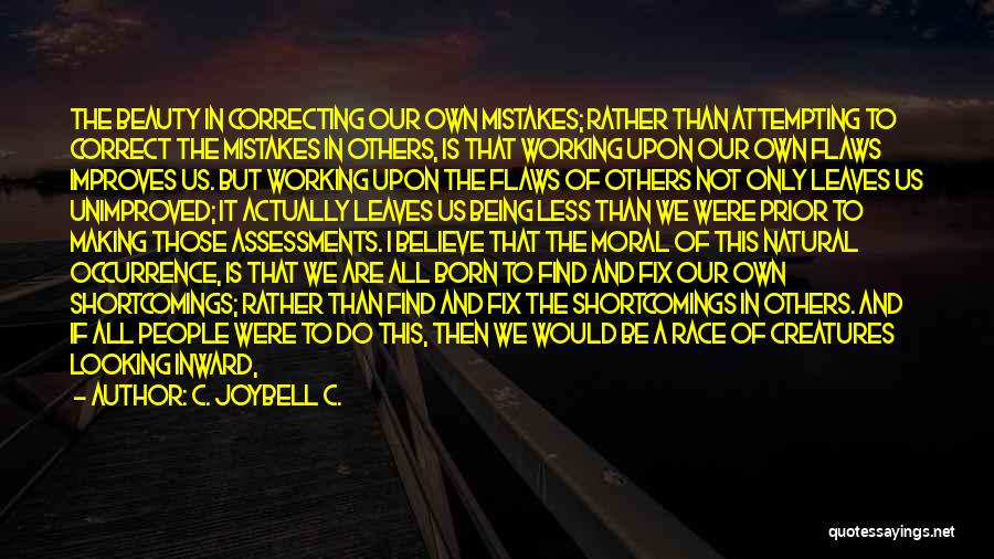 Mistakes And Flaws Quotes By C. JoyBell C.