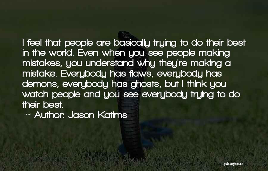Mistakes And Flaws Quotes By Jason Katims