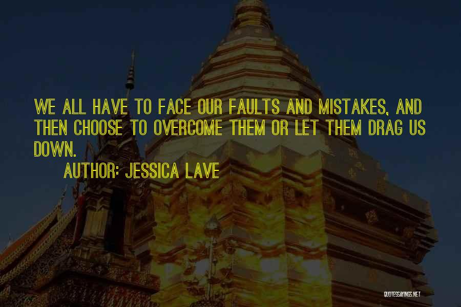 Mistakes And Flaws Quotes By Jessica Lave