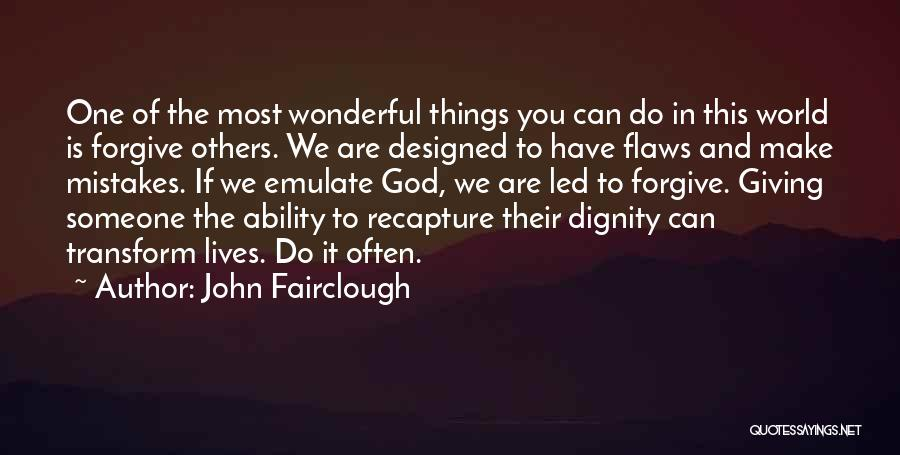Mistakes And Flaws Quotes By John Fairclough