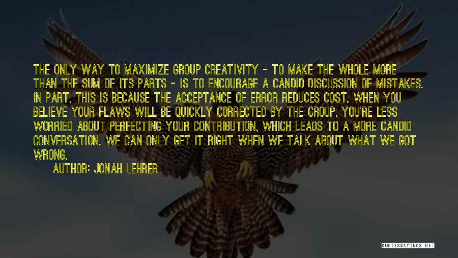 Mistakes And Flaws Quotes By Jonah Lehrer