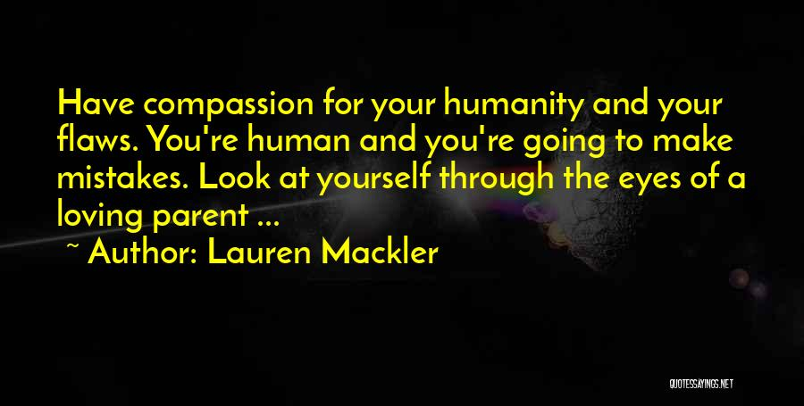Mistakes And Flaws Quotes By Lauren Mackler