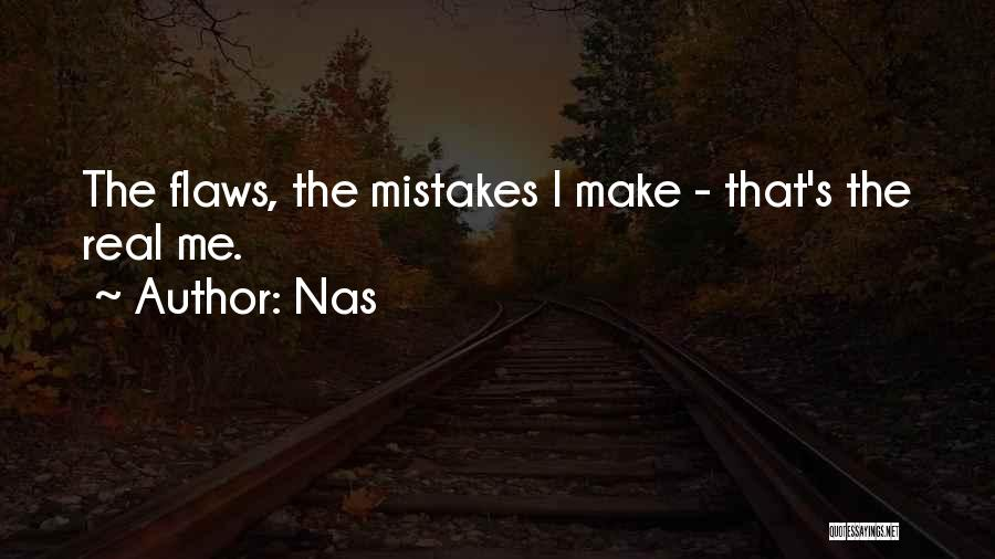 Mistakes And Flaws Quotes By Nas