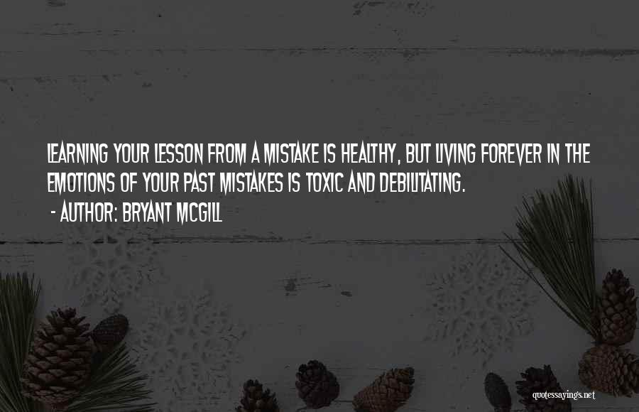 Mistakes In Your Past Quotes By Bryant McGill