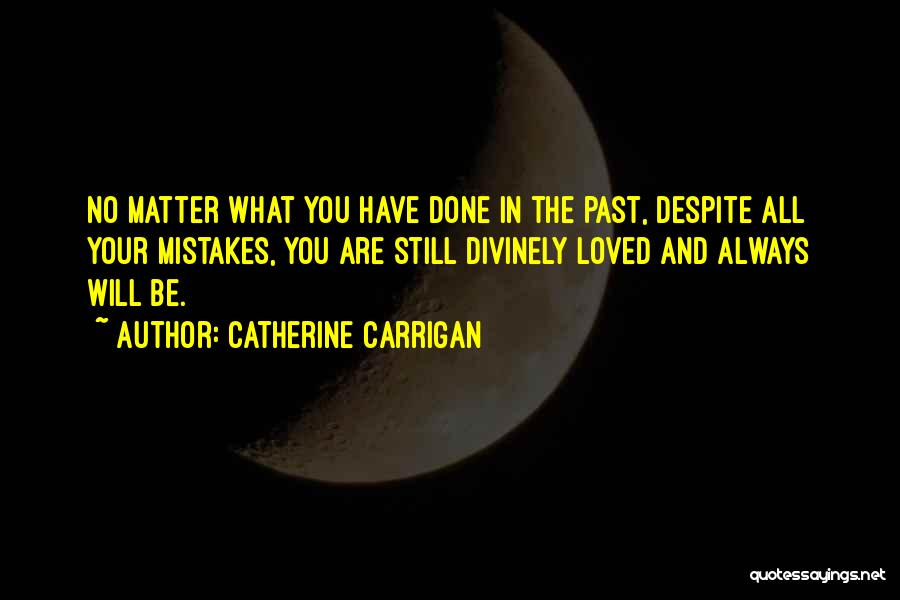 Mistakes In Your Past Quotes By Catherine Carrigan