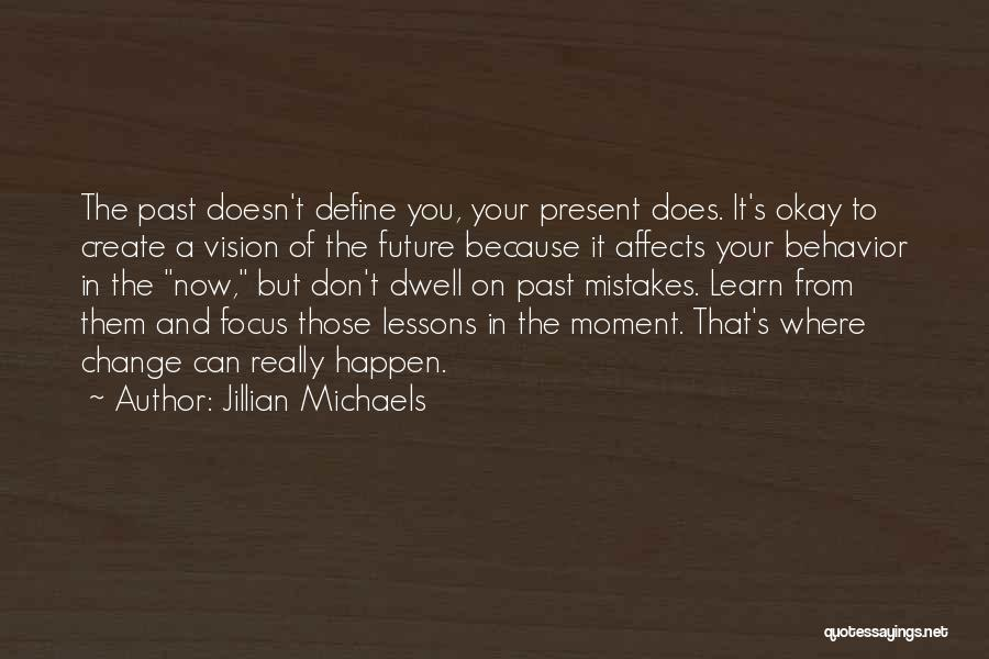 Mistakes In Your Past Quotes By Jillian Michaels