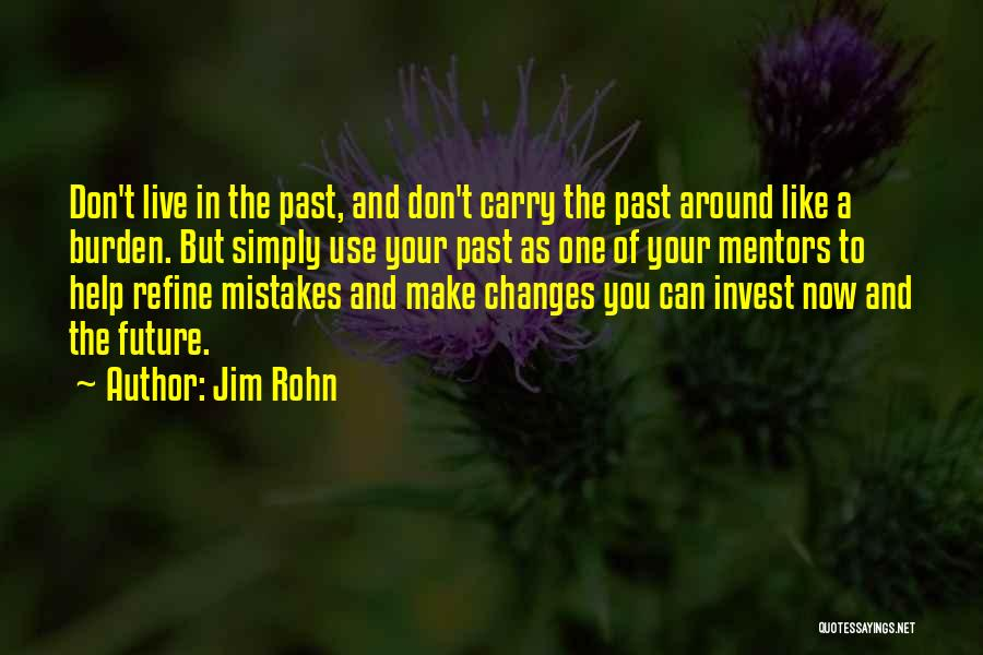 Mistakes In Your Past Quotes By Jim Rohn