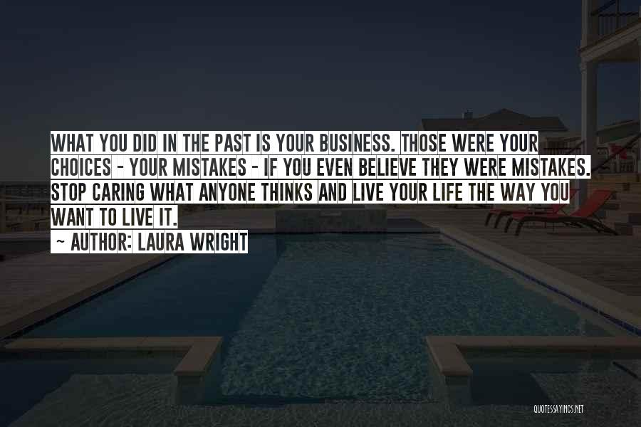 Mistakes In Your Past Quotes By Laura Wright
