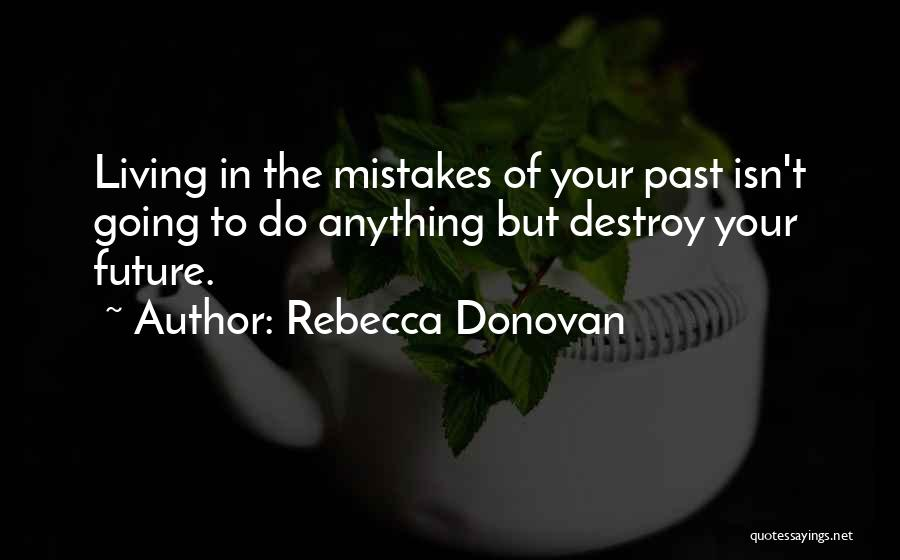 Mistakes In Your Past Quotes By Rebecca Donovan