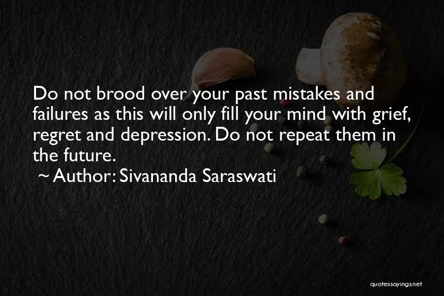 Mistakes In Your Past Quotes By Sivananda Saraswati