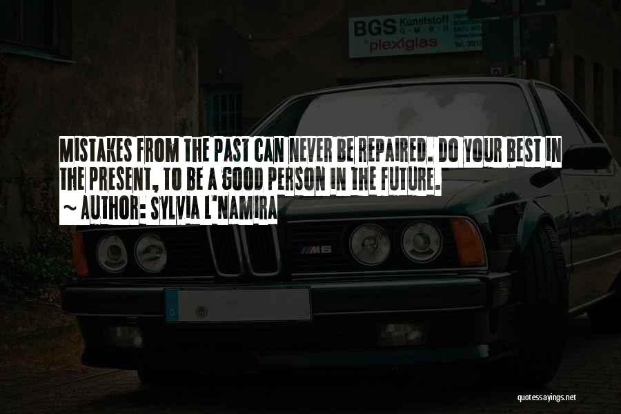 Mistakes In Your Past Quotes By Sylvia L'Namira