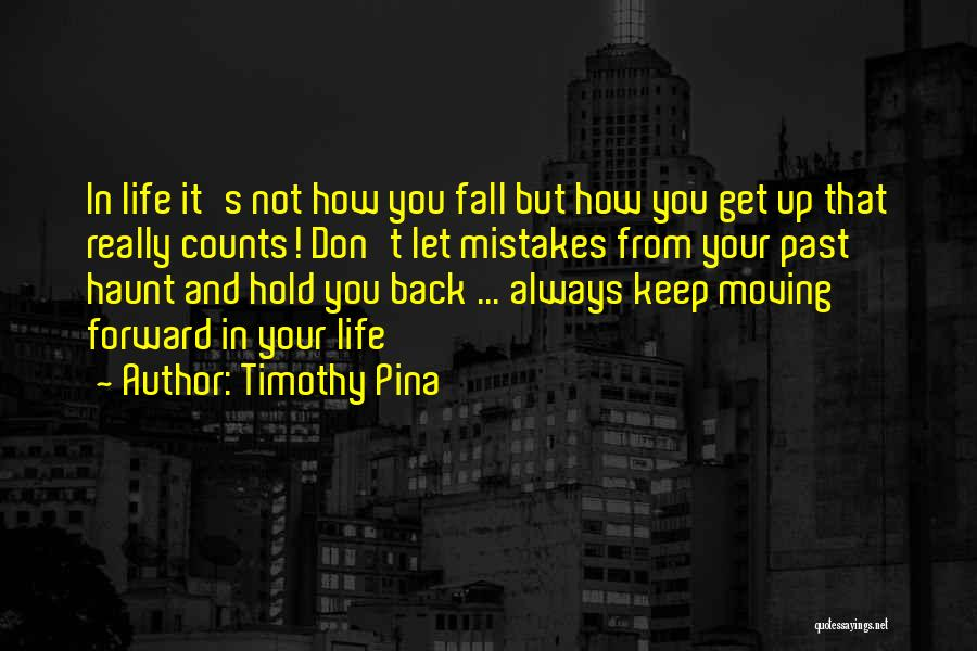 Mistakes In Your Past Quotes By Timothy Pina