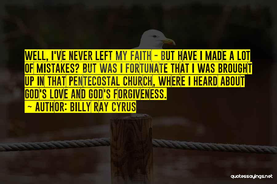 Mistakes Made In Love Quotes By Billy Ray Cyrus