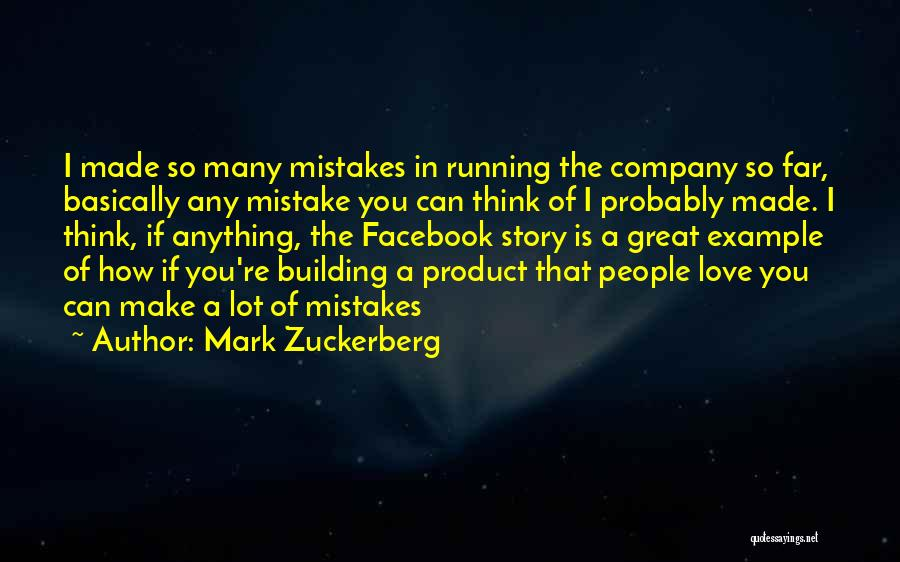 Mistakes Made In Love Quotes By Mark Zuckerberg