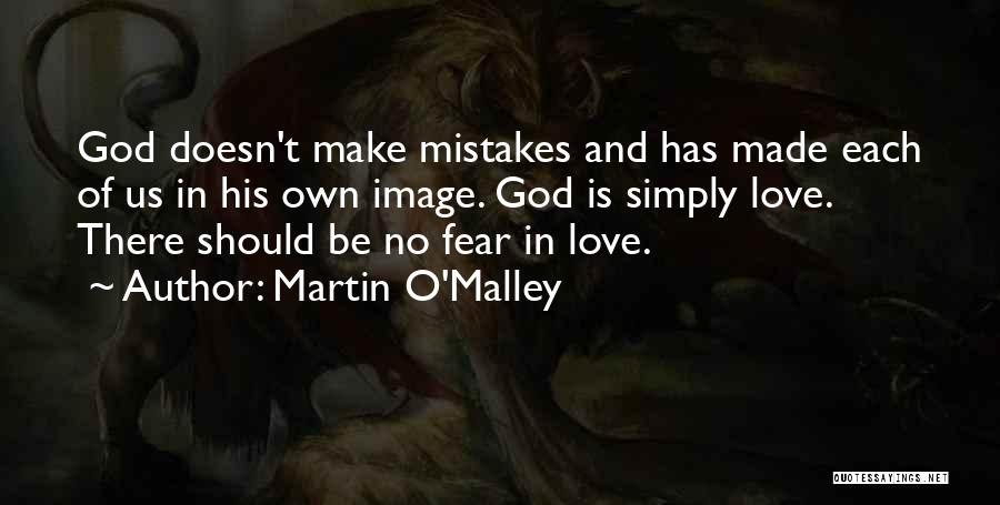 Mistakes Made In Love Quotes By Martin O'Malley