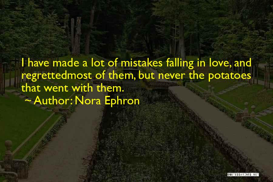 Mistakes Made In Love Quotes By Nora Ephron