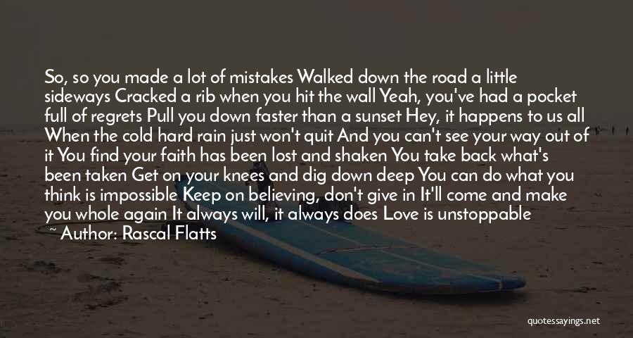 Mistakes Made In Love Quotes By Rascal Flatts