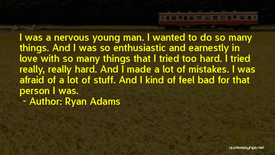 Mistakes Made In Love Quotes By Ryan Adams