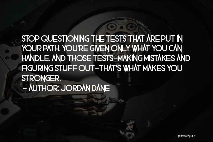 Mistakes Making You Stronger Quotes By Jordan Dane