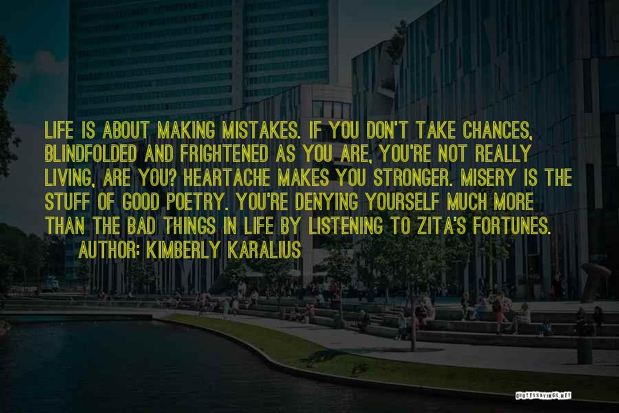 Mistakes Making You Stronger Quotes By Kimberly Karalius