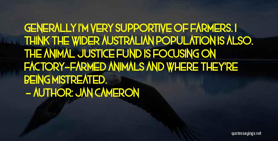 Mistreated Animals Quotes By Jan Cameron