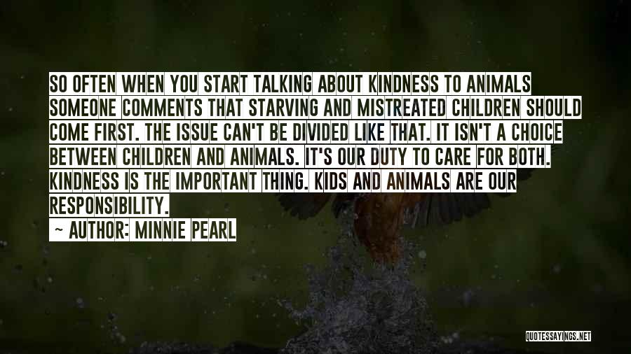 Mistreated Animals Quotes By Minnie Pearl
