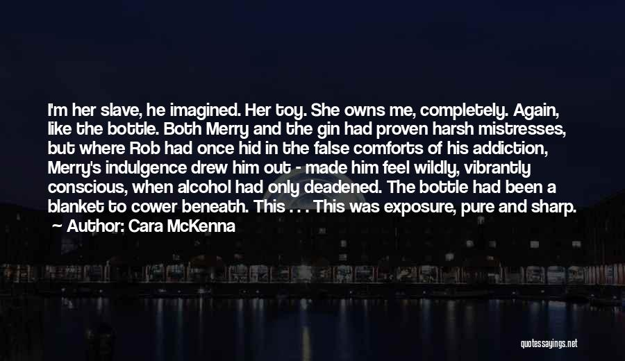 Mistresses Quotes By Cara McKenna