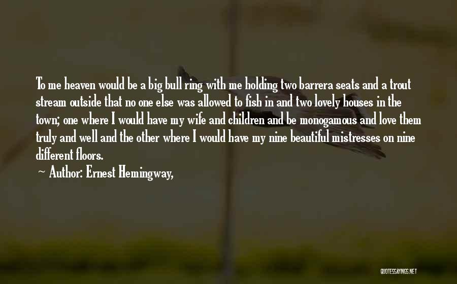 Mistresses Quotes By Ernest Hemingway,