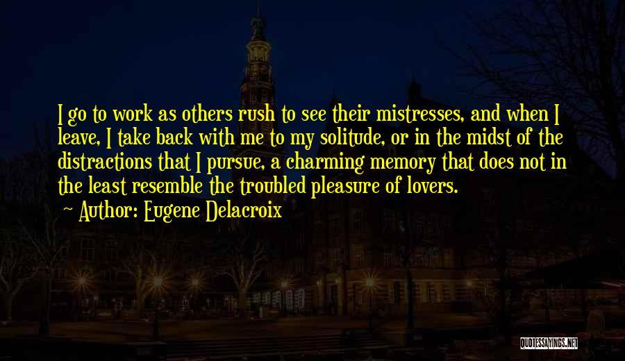 Mistresses Quotes By Eugene Delacroix