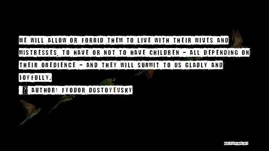 Mistresses Quotes By Fyodor Dostoyevsky
