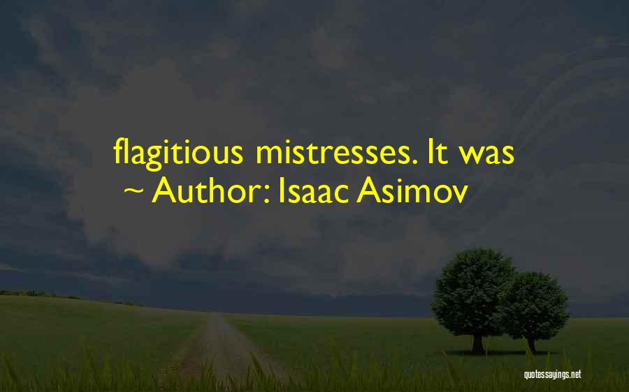 Mistresses Quotes By Isaac Asimov