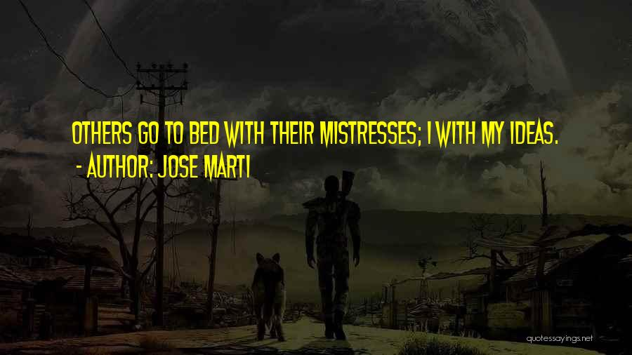 Mistresses Quotes By Jose Marti