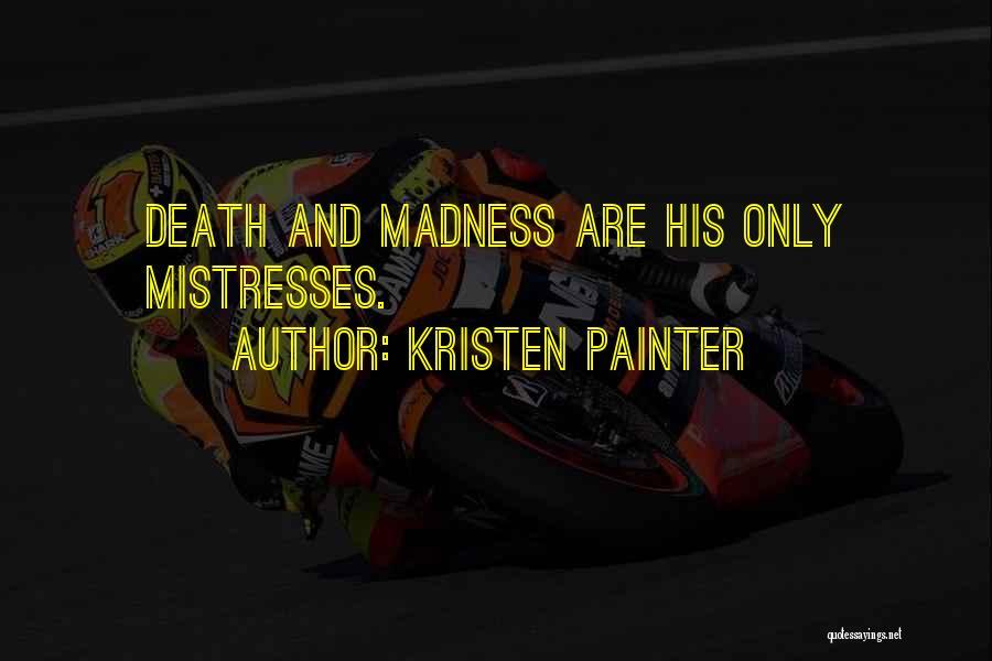Mistresses Quotes By Kristen Painter
