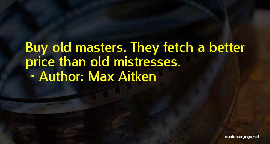 Mistresses Quotes By Max Aitken