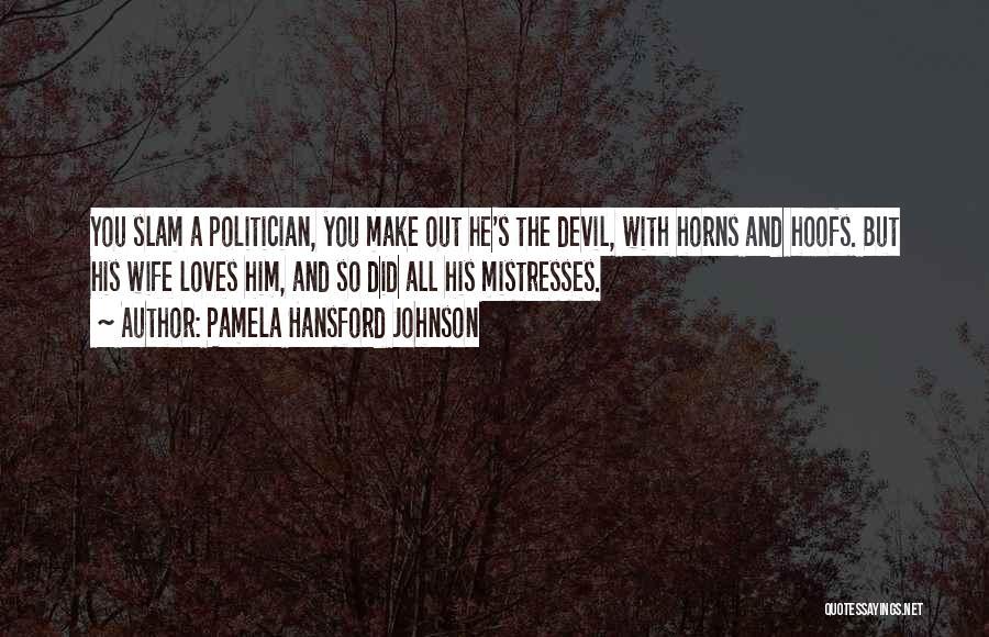 Mistresses Quotes By Pamela Hansford Johnson