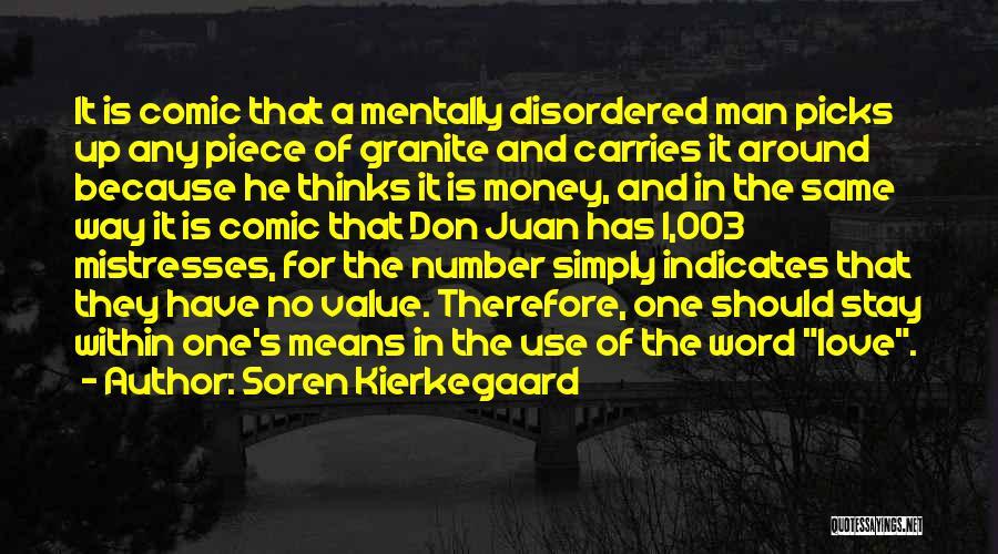 Mistresses Quotes By Soren Kierkegaard