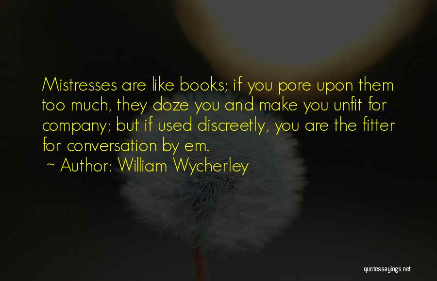 Mistresses Quotes By William Wycherley