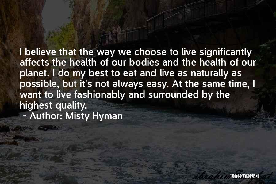 Misty Hyman Quotes 1364580