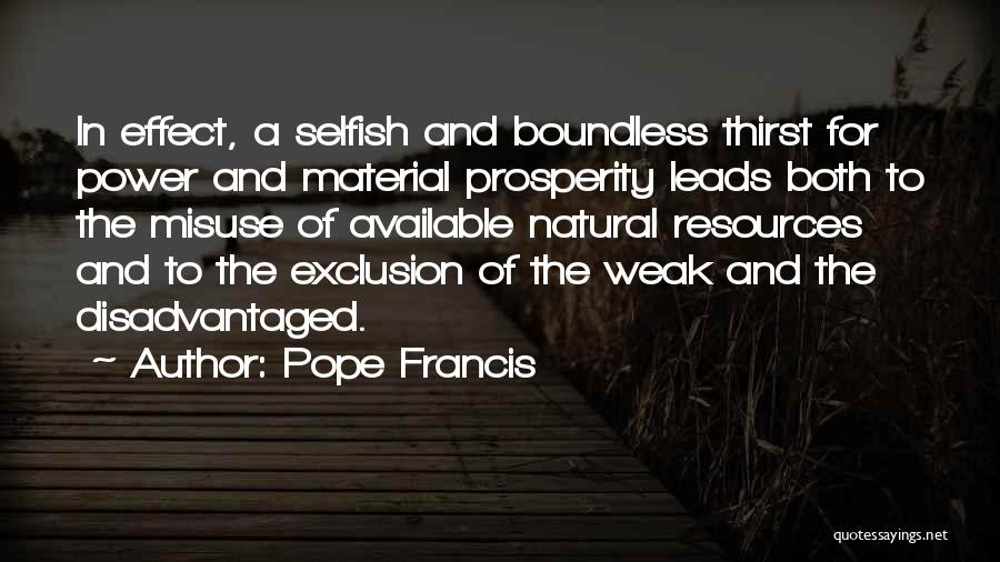 Misuse Of Natural Resources Quotes By Pope Francis