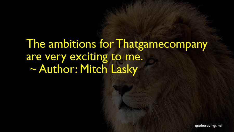 Mitch Lasky Quotes 1237624