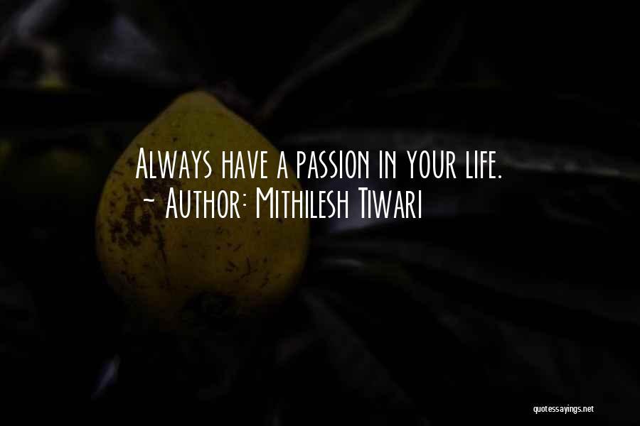 Mithilesh Tiwari Quotes 1898359