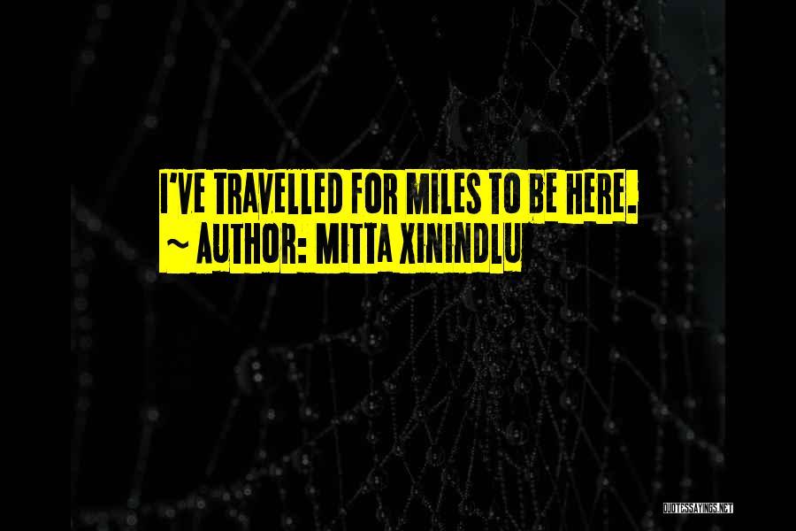 Mitta Xinindlu Quotes 739421