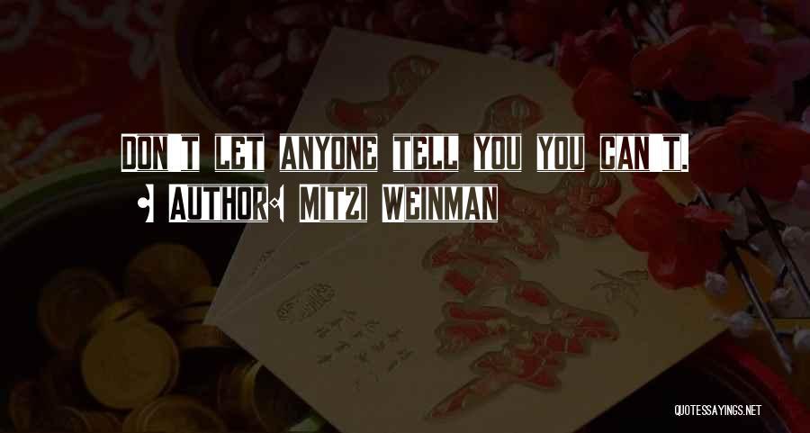 Mitzi Weinman Quotes 2173036