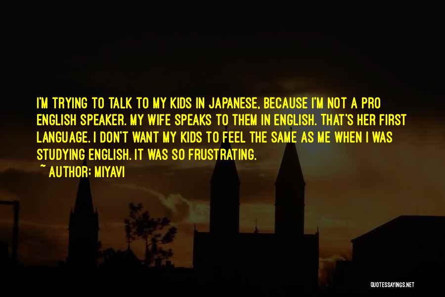Miyavi Quotes 2194572
