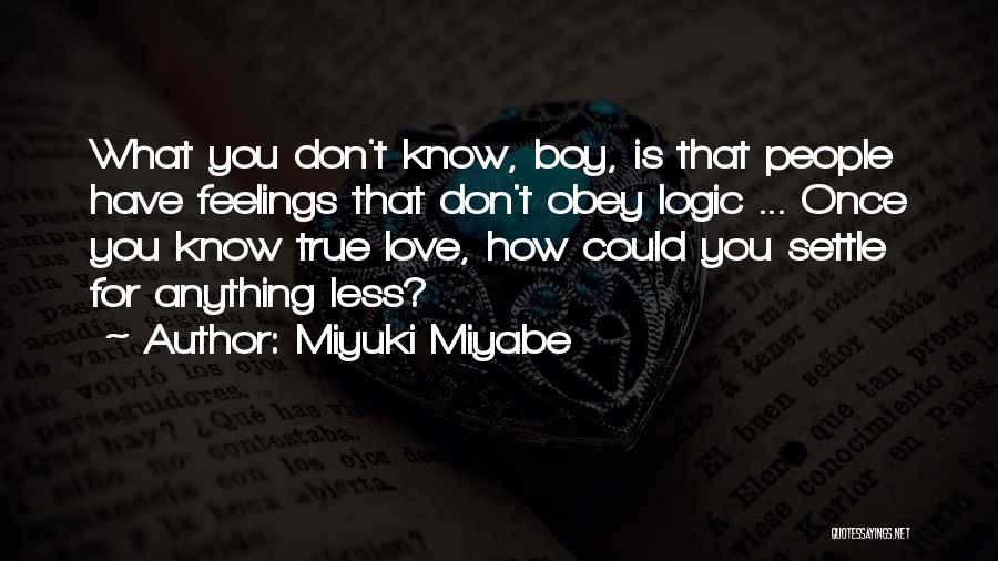 Miyuki Miyabe Quotes 1012171