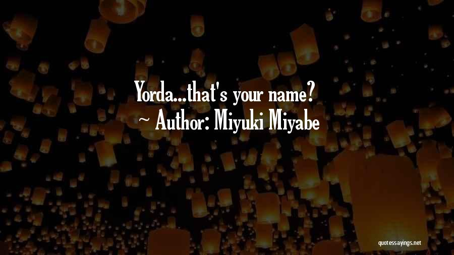 Miyuki Miyabe Quotes 1760183