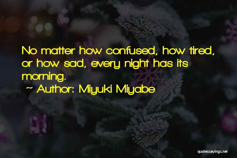 Miyuki Miyabe Quotes 792630