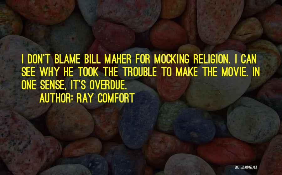 Mocking Religion Quotes By Ray Comfort