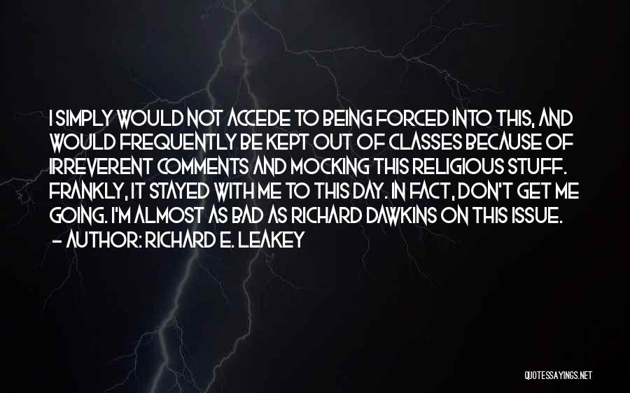 Mocking Religion Quotes By Richard E. Leakey
